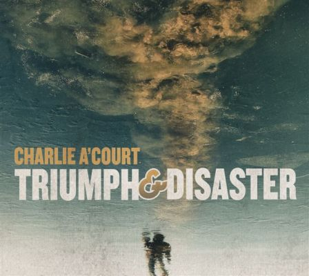 Charlie A'Court Triumph & Disaster CD Cover lo res